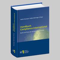 Handbuch Compliance International - Recht und Praxis der Korruptionsprävention